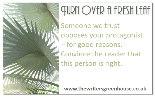 Someone we trust opposes your protagonist - for good reasons. Convince the reader that this person is right.